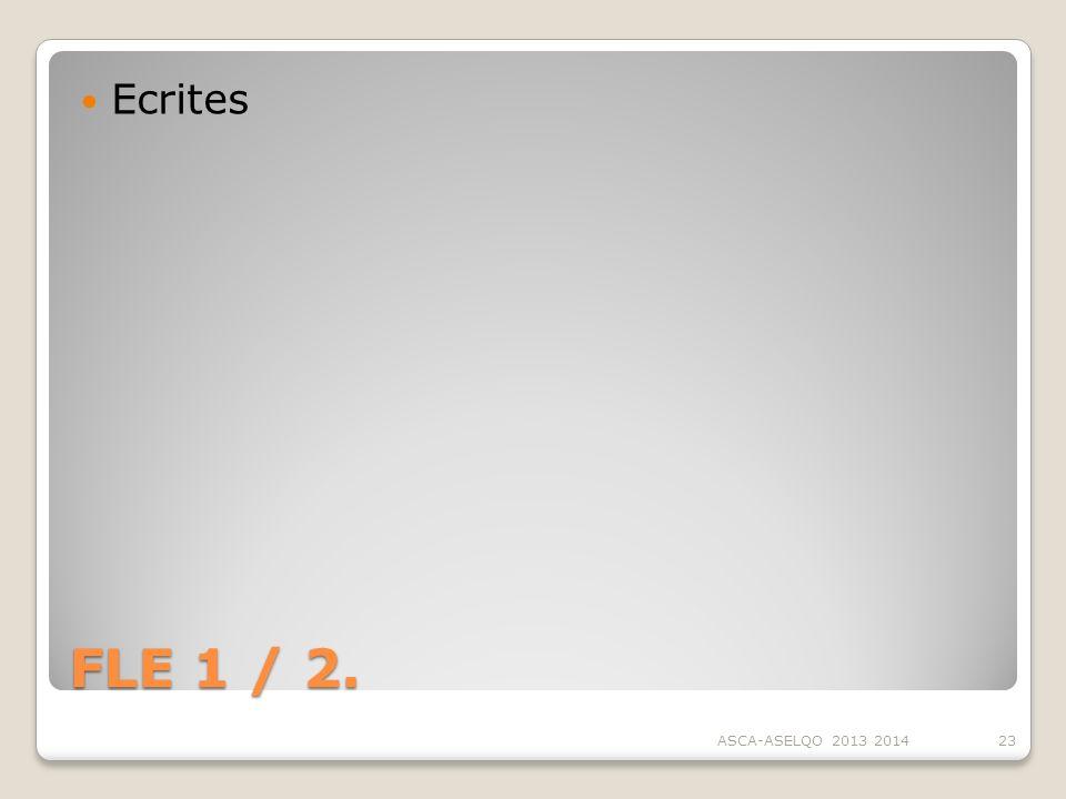 Ecrites FLE 1 / 2. ASCA-ASELQO 2013 2014