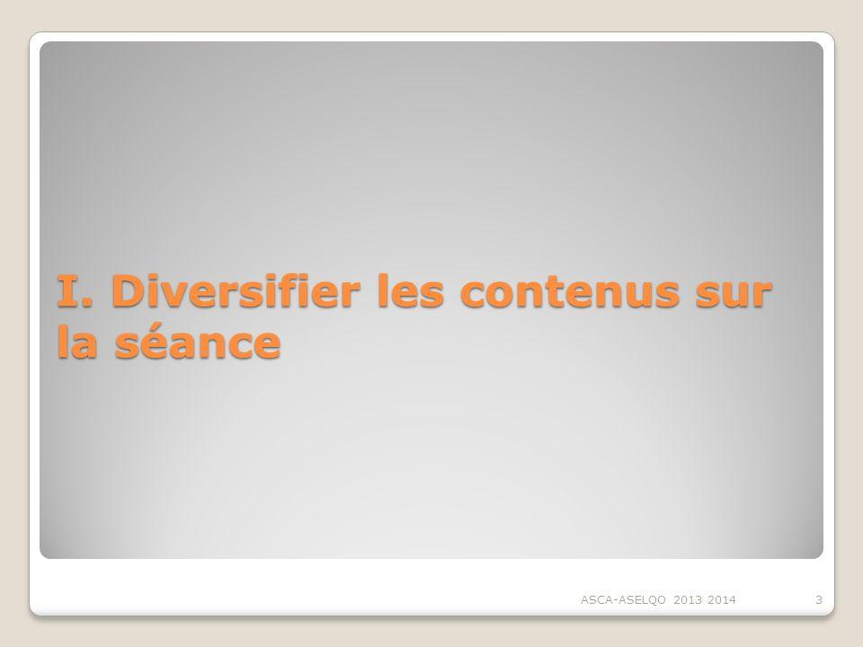 I. Diversifier les contenus sur la séance