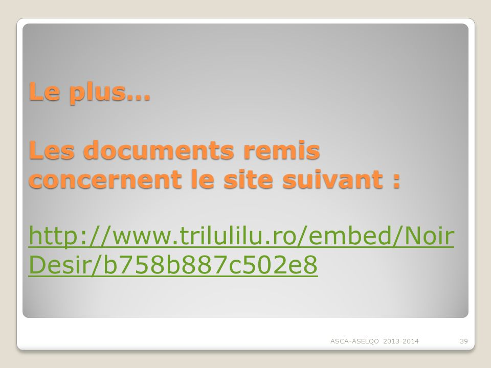 Le plus… Les documents remis concernent le site suivant :