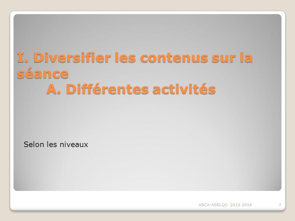 I. Diversifier les contenus sur la séance A. Différentes activités