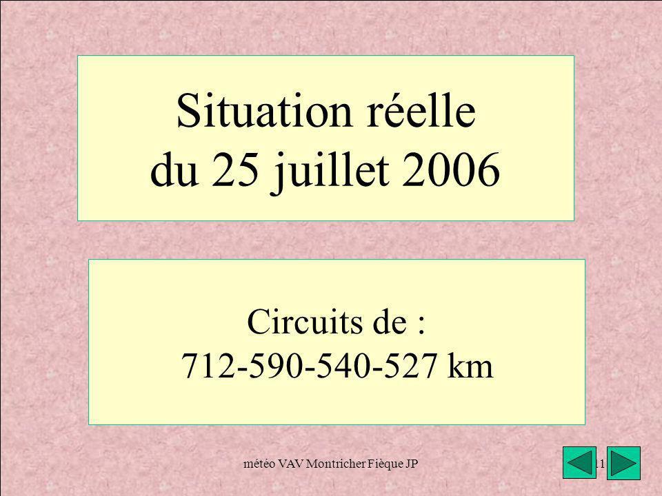 Situation réelle du 25 juillet 2006