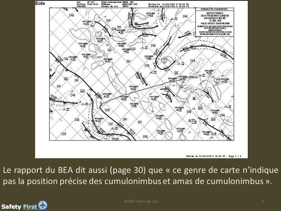 Le rapport du BEA dit aussi (page 30) que « ce genre de carte n'indique pas la position précise des cumulonimbus et amas de cumulonimbus ».