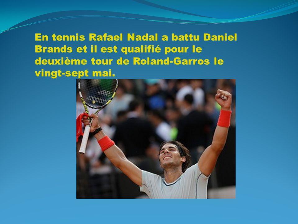 En tennis Rafael Nadal a battu Daniel Brands et il est qualifié pour le deuxième tour de Roland-Garros le vingt-sept mai.
