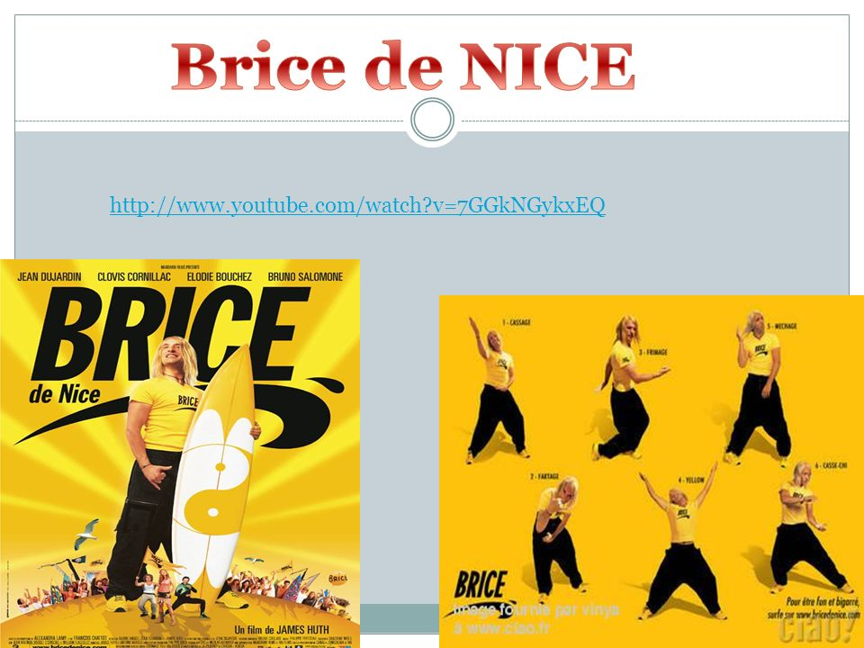 Brice de NICE http://www.youtube.com/watch v=7GGkNGykxEQ