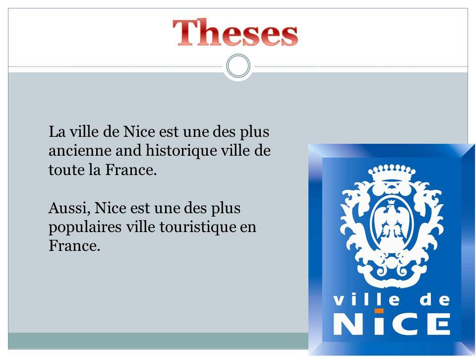Theses La ville de Nice est une des plus ancienne and historique ville de toute la France.