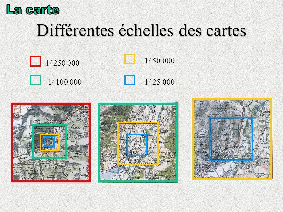 Différentes échelles des cartes