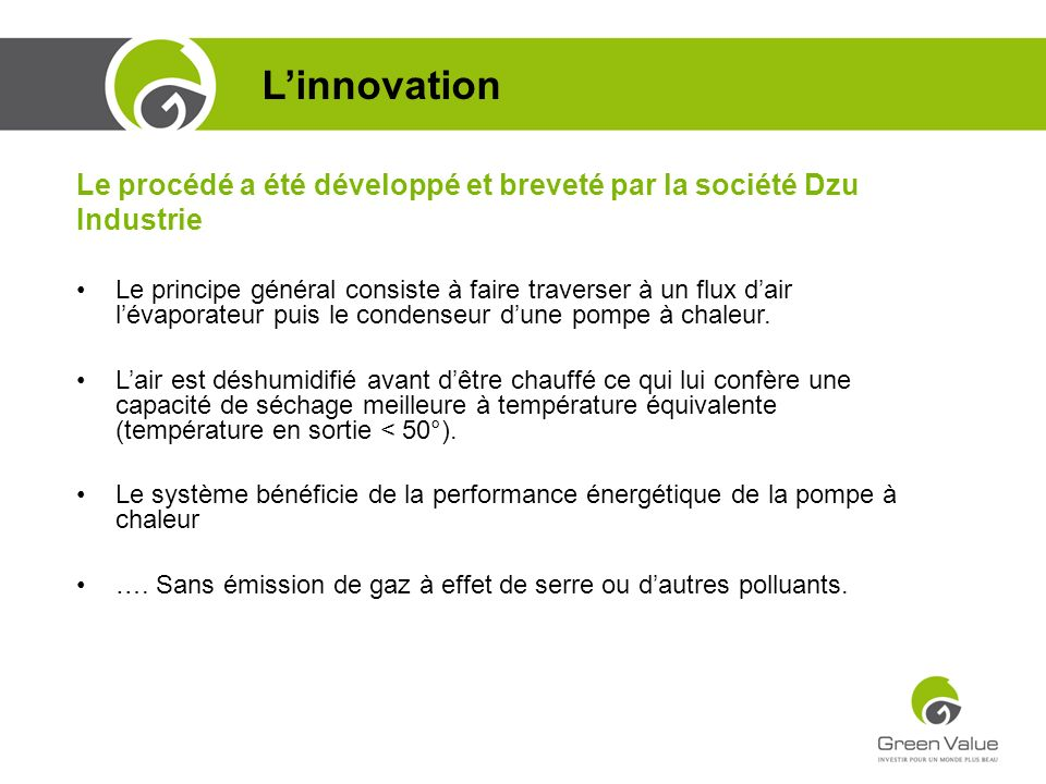 L'innovationLe procédé a été développé et breveté par la société Dzu Industrie.
