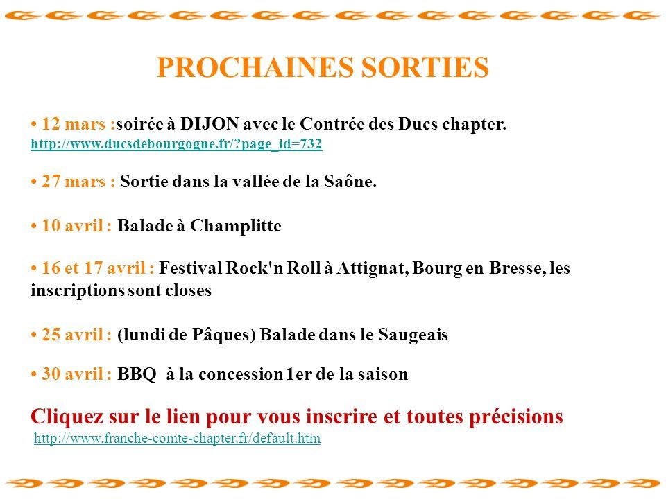 PROCHAINES SORTIES • 12 mars :soirée à DIJON avec le Contrée des Ducs chapter. http://www.ducsdebourgogne.fr/ page_id=732.