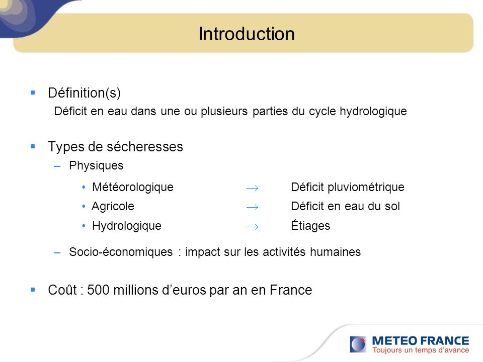 Introduction Définition(s) Types de sécheresses