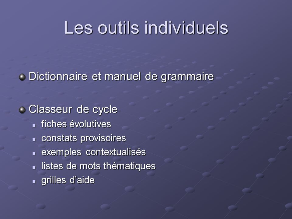 Les outils individuels