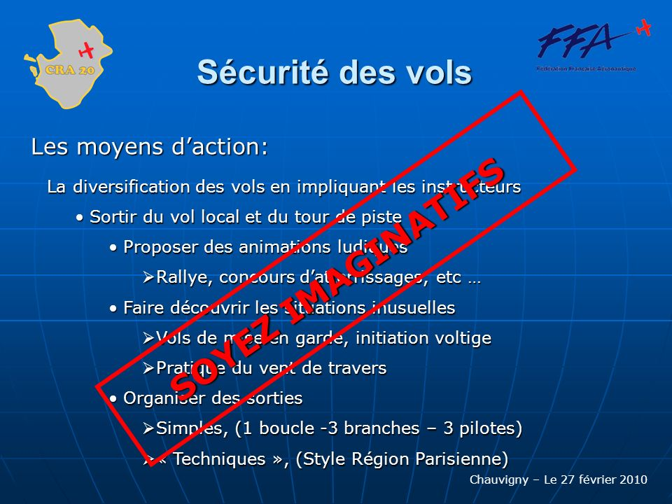 Sécurité des vols SOYEZ IMAGINATIFS Les moyens d'action: