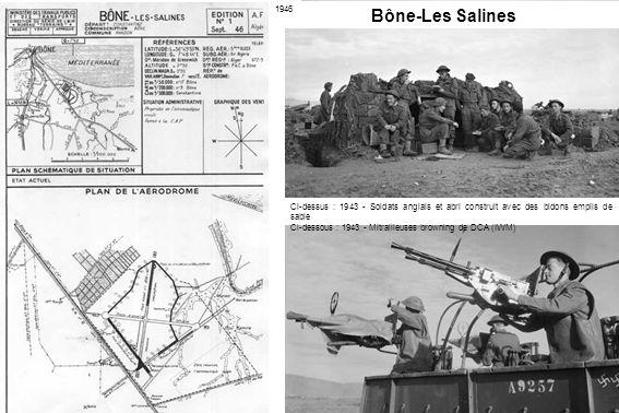 Bône-Les Salines 1946. Ci-dessus : 1943 - Soldats anglais et abri construit avec des bidons emplis de sable.