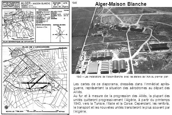 Alger-Maison Blanche 1946. 1943 – Les installations de Maison-Blanche avec les ateliers de l'AIA au premier plan.