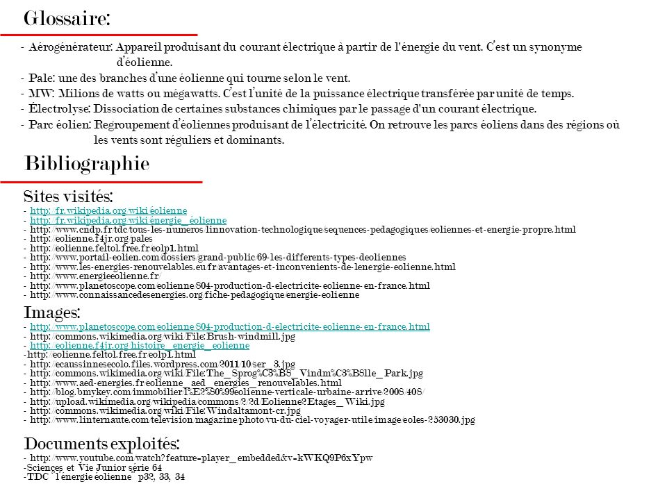 Glossaire: Bibliographie Sites visités: Images: Documents exploités: