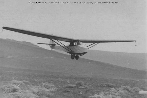 A Oued-Hamimin le 14 avril 1941 – Le PLS 1 se pose exceptionnellement avec son B.O. largable