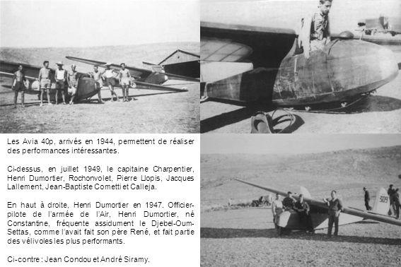 Les Avia 40p, arrivés en 1944, permettent de réaliser des performances intéressantes.