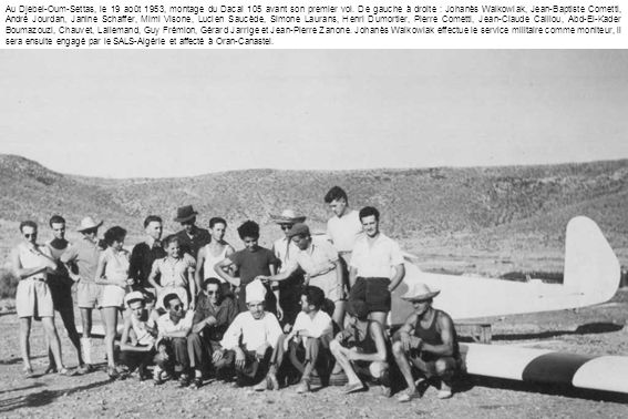 Au Djebel-Oum-Settas, le 19 août 1953, montage du Dacal 105 avant son premier vol.