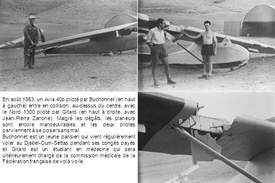 En août 1953, un Avia 40p piloté par Buchonnet (en haut à gauche) entre en collision, au-dessus du centre, avec le Nord 1300 piloté par Gitard (en haut à droite, avec Jean-Pierre Zanone). Malgré les dégâts, les planeurs sont encore manoeuvrables et les deux pilotes parviennent à se poser sans mal.