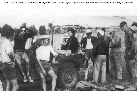 En août 1954 à Oued-Hamimin – Parmi les stagiaires : André Jourdan (Alger), Chantal Martin, Alexandre Périchon (Bône) et Henri Aragon (Dalmatie)
