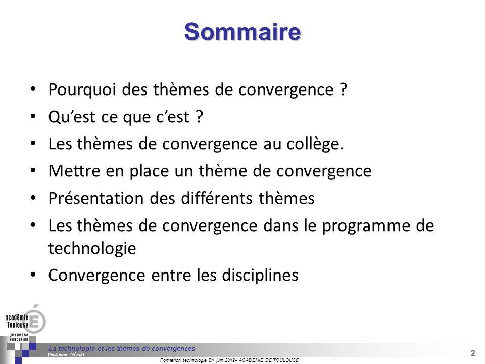Sommaire Pourquoi des thèmes de convergence Qu'est ce que c'est