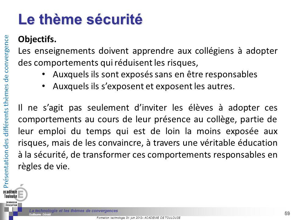 Le thème sécurité Objectifs.