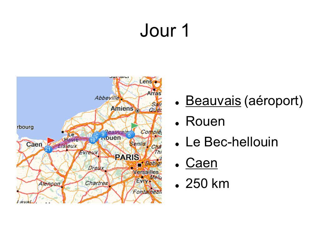 Jour 1 Beauvais (aéroport) Rouen Le Bec-hellouin Caen 250 km