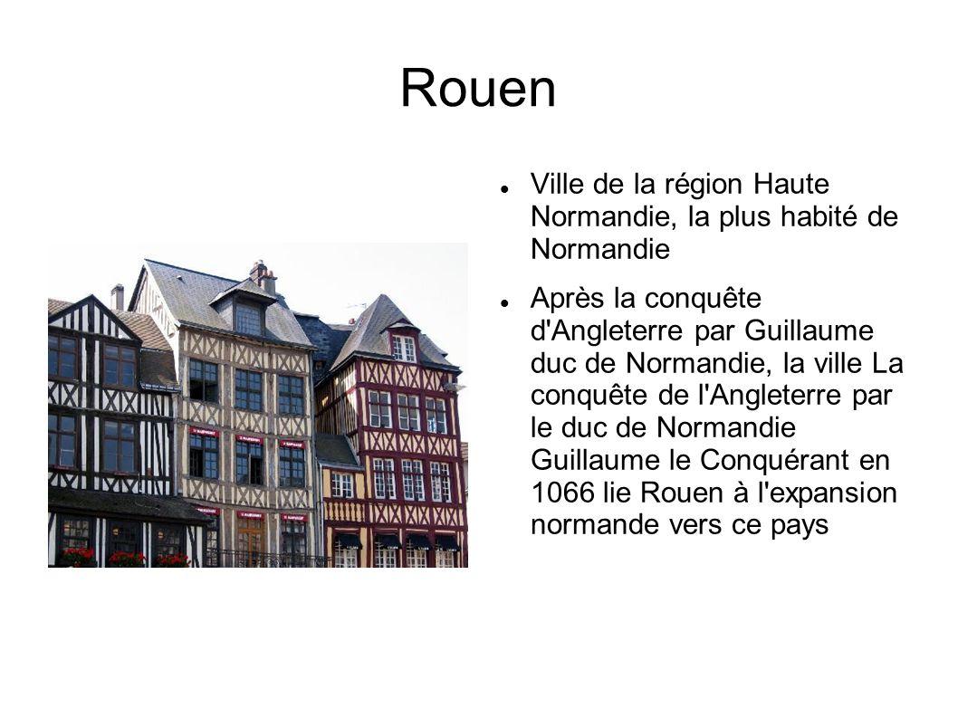 Rouen Ville de la région Haute Normandie, la plus habité de Normandie