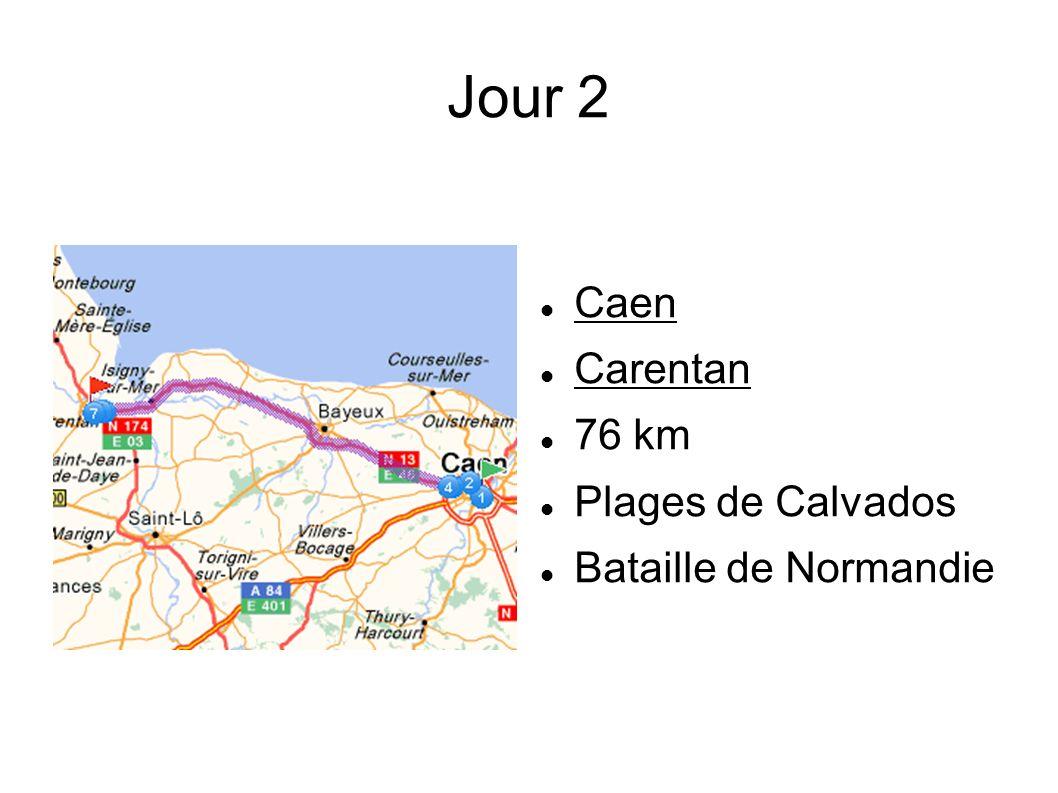 Jour 2 Caen Carentan 76 km Plages de Calvados Bataille de Normandie