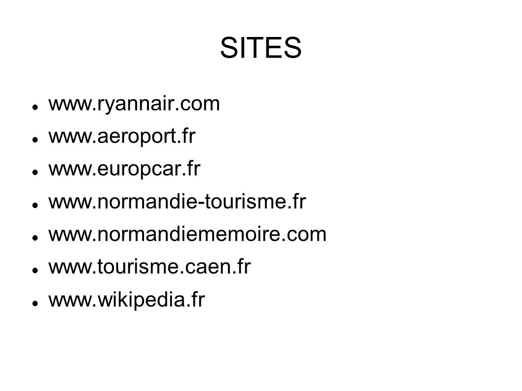 SITES www.ryannair.com www.aeroport.fr www.europcar.fr