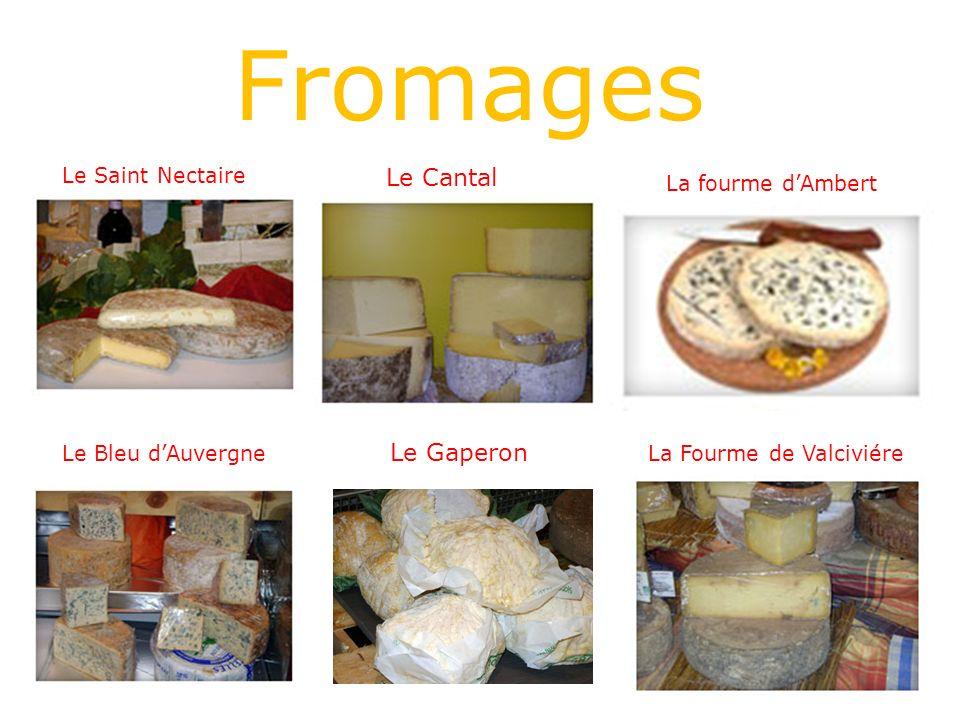 Fromages Le Cantal Le Gaperon Le Saint Nectaire La fourme d'Ambert