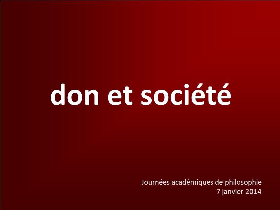 don et société Journées académiques de philosophie 7 janvier 2014