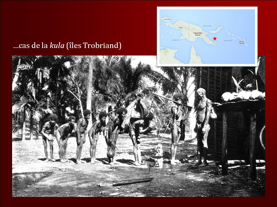 …cas de la kula (îles Trobriand)