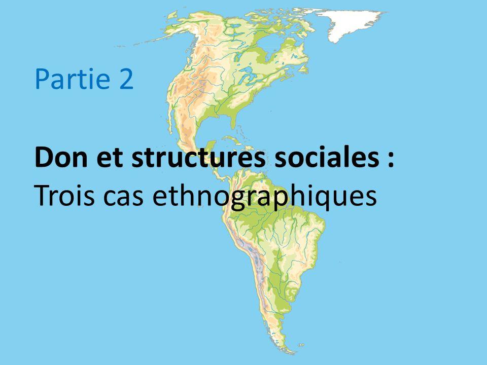 Partie 2 Don et structures sociales : Trois cas ethnographiques