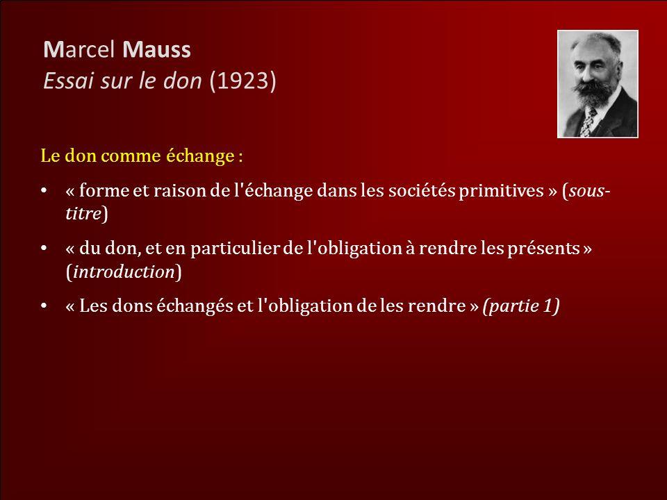 Marcel Mauss Essai sur le don (1923) Le don comme échange :