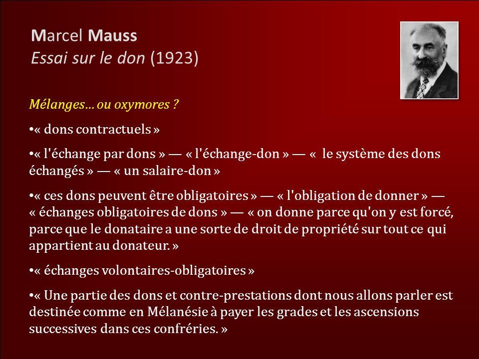 Marcel Mauss Essai sur le don (1923) Mélanges… ou oxymores