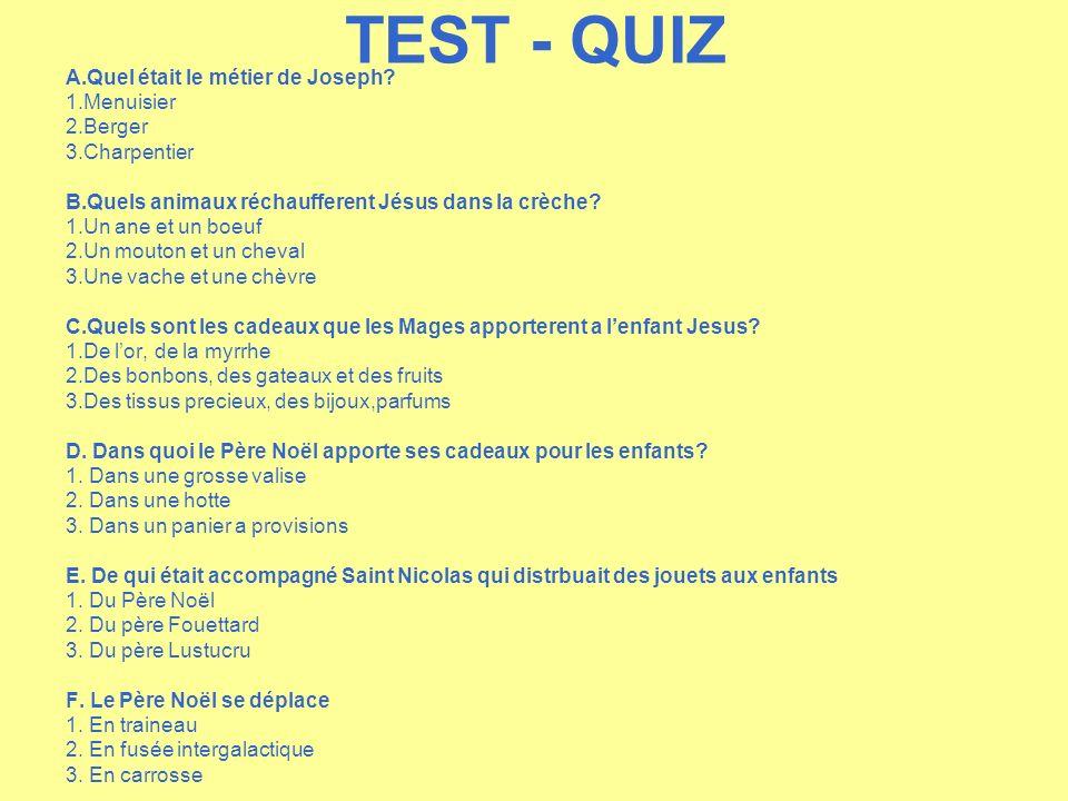 TEST - QUIZ A.Quel était le métier de Joseph 1.Menuisier 2.Berger