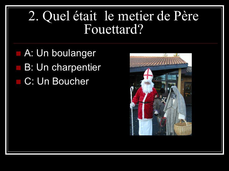 2. Quel était le metier de Père Fouettard