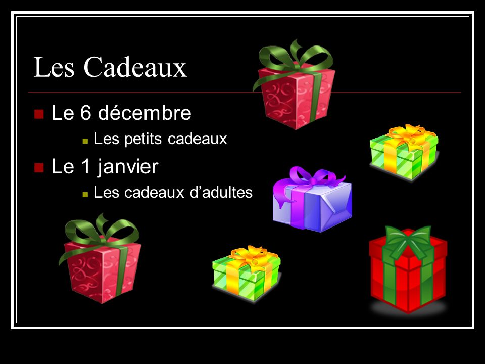 Les Cadeaux Le 6 décembre Le 1 janvier Les petits cadeaux
