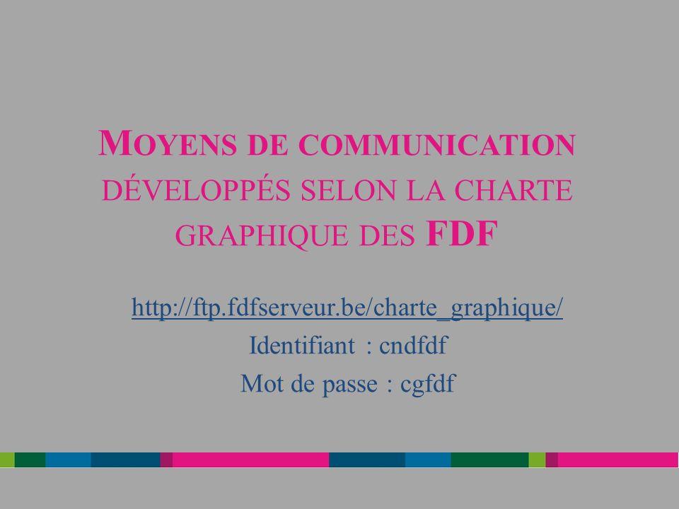 Moyens de communication développés selon la charte graphique des FDF