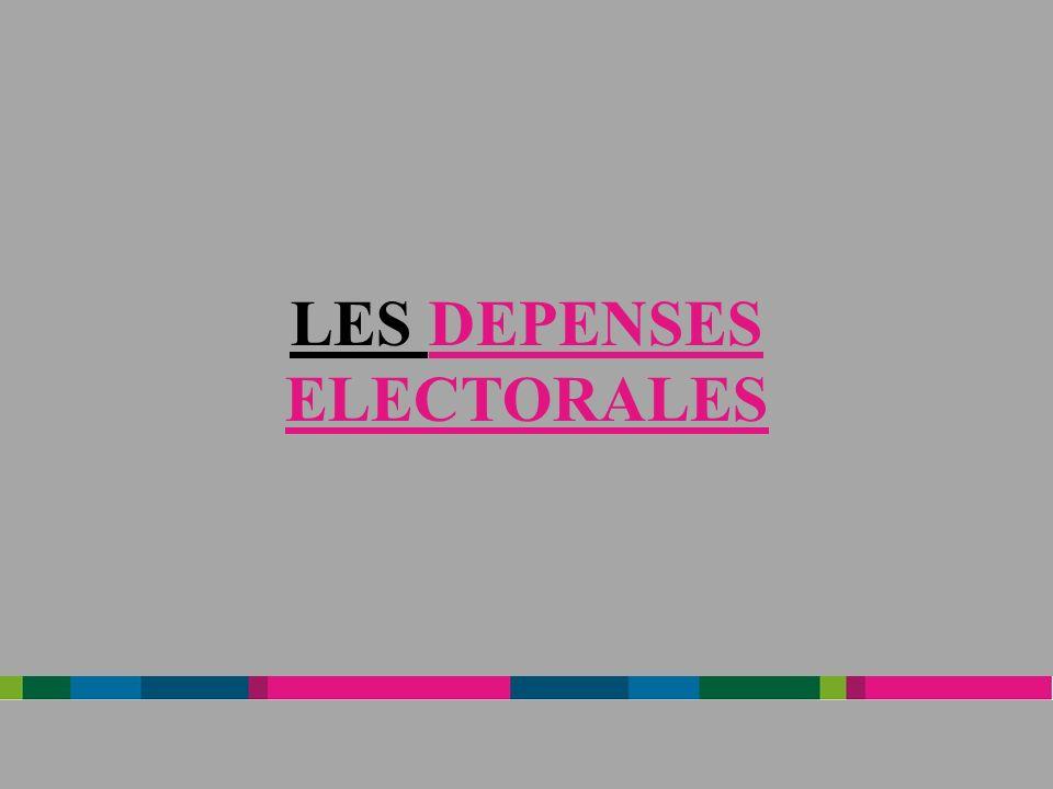 LES DEPENSES ELECTORALES