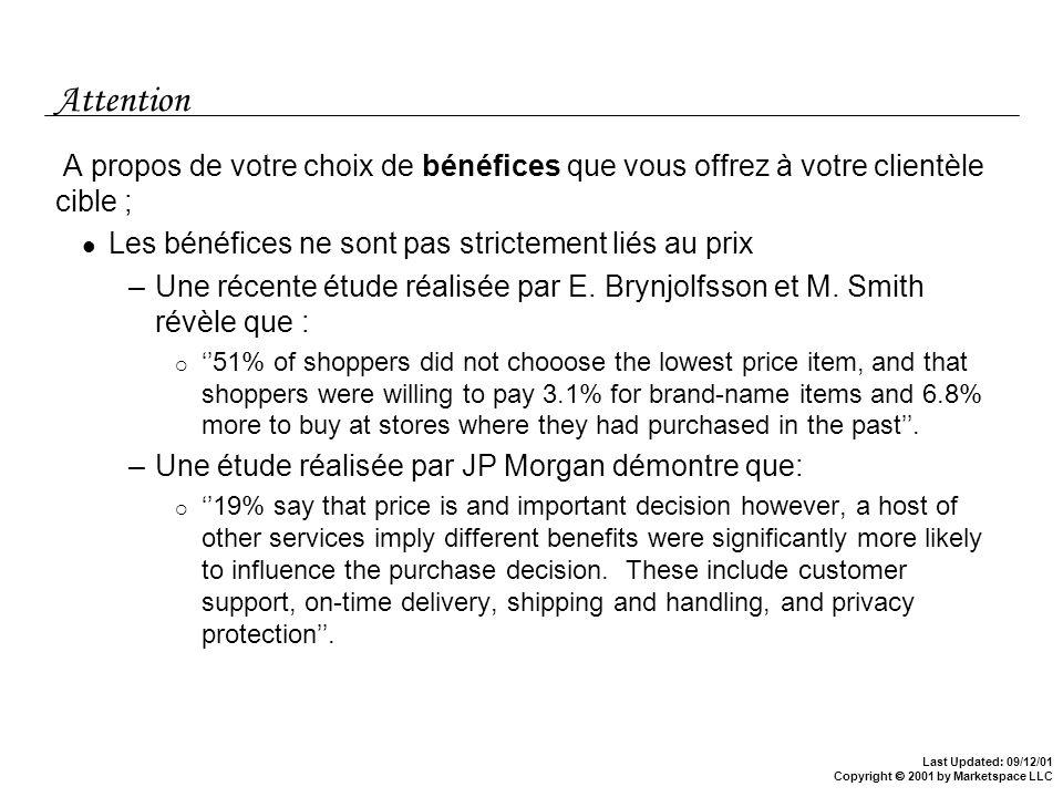 Attention A propos de votre choix de bénéfices que vous offrez à votre clientèle cible ; Les bénéfices ne sont pas strictement liés au prix.