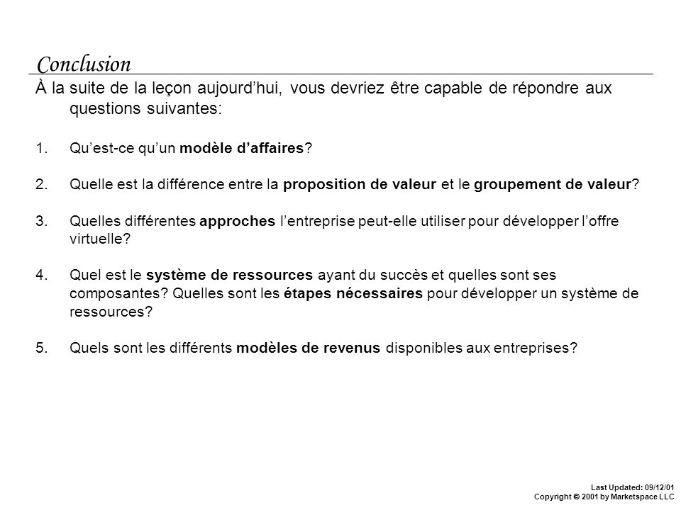 Conclusion À la suite de la leçon aujourd'hui, vous devriez être capable de répondre aux questions suivantes: