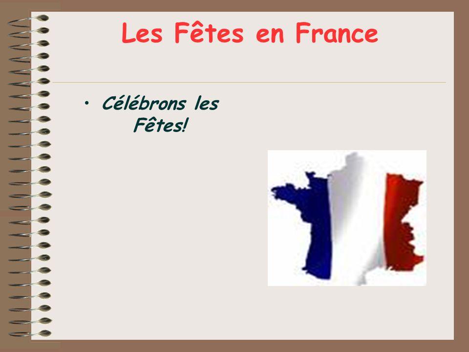 Les Fêtes en France Célébrons les Fêtes!