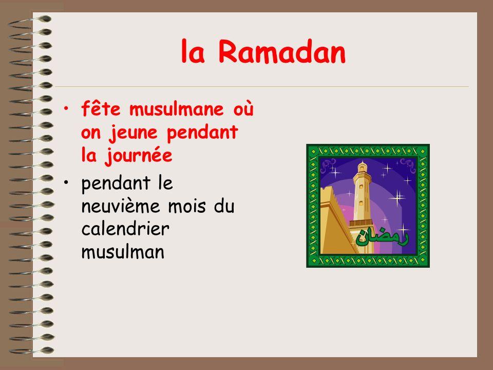 la Ramadan fête musulmane où on jeune pendant la journée