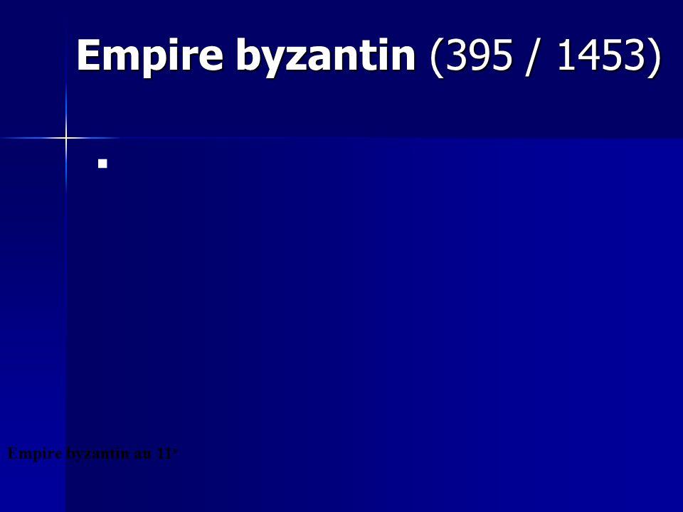 Empire byzantin (395 / 1453) Empire byzantin au 11e