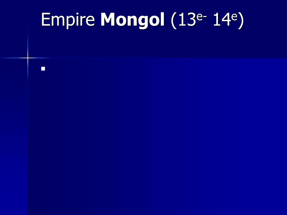 Empire Mongol (13e- 14e)