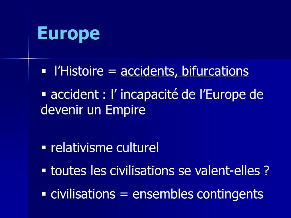 Europe l'Histoire = accidents, bifurcations