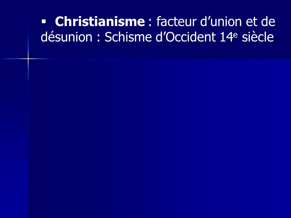 Christianisme : facteur d'union et de désunion : Schisme d'Occident 14e siècle