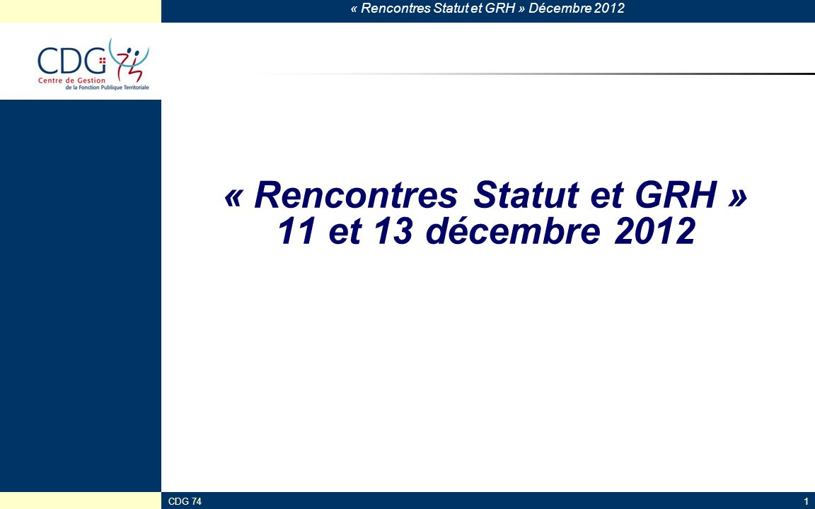 « Rencontres Statut et GRH » 11 et 13 décembre 2012