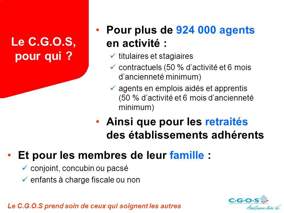 Le C.G.O.S, pour qui Pour plus de 924 000 agents en activité :